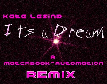 It's a Dream (MatchBook-Automation Remix), by MatchBook-Auto on OurStage