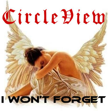 I Won't Forget, by CircleView on OurStage