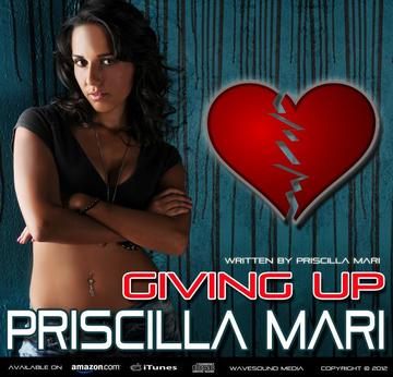 Giving Up, by Priscilla Mari on OurStage