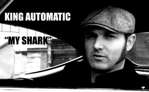 KING AUTOMATIC - My Shark, by mrmudd on OurStage