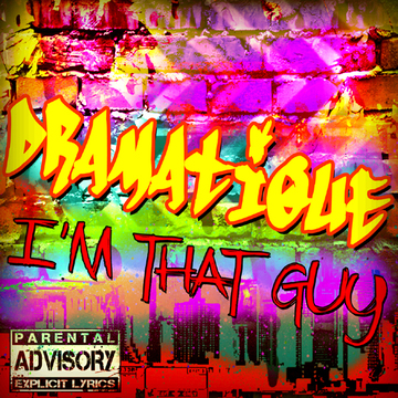 I'm That Guy, by DraMatiQue on OurStage