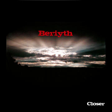closer, by Beriyth on OurStage