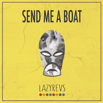 Send me a Boat, by Lazyrevs on OurStage