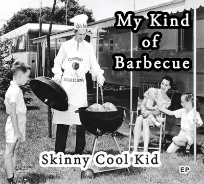My Kind of Barbecue - Music Video, by Skinny Cool Kid on OurStage