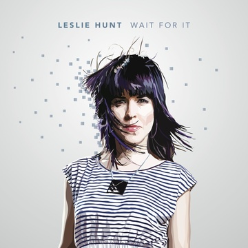 Wait For It, by Leslie Hunt on OurStage