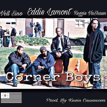 Corner Boys, by Eddie Lamont ft. Vellinati & Reggie VaShaun on OurStage