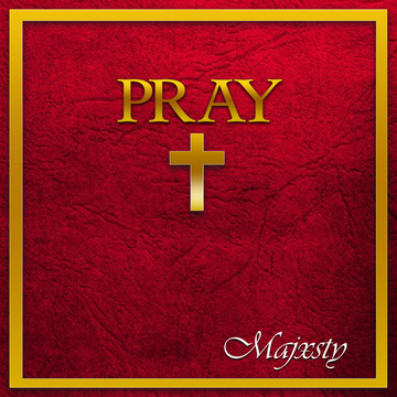 PRAY, by MAJXSTY on OurStage
