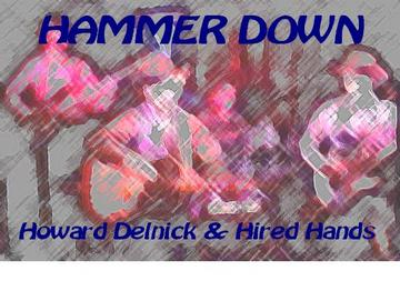 Hammer Down, by Howard Delnick on OurStage
