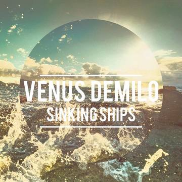 Sinking Ships, by Venus Demilo on OurStage