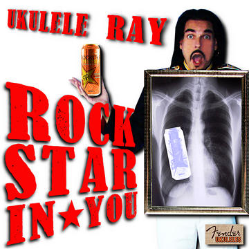 Rockstar® In You, by Ukulele Ray on OurStage