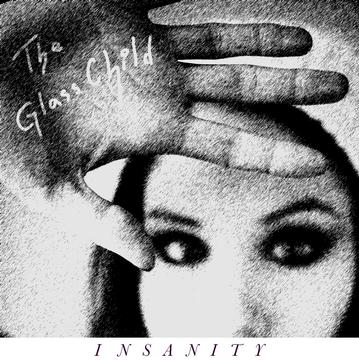Insanity, by The Glass Child on OurStage