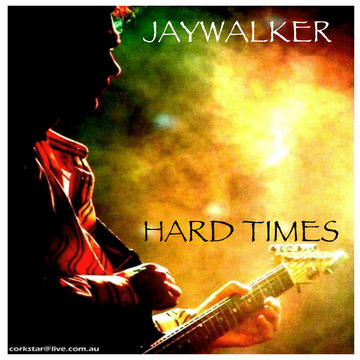 Hard Times, by JAYWALKER on OurStage