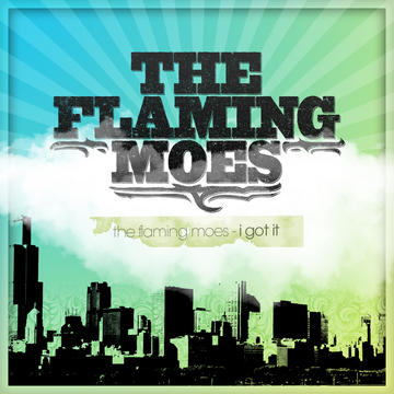 I Got It, by The Flaming Moes on OurStage