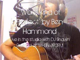"""Worst Kind of Perfect"" Live on WHSN, by Ben Hammond on OurStage"