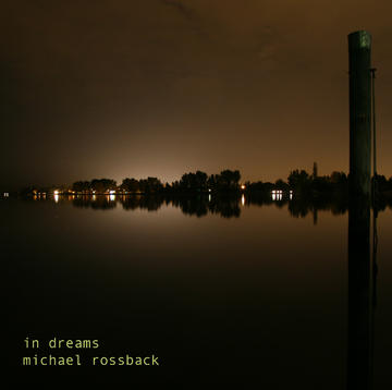 In Dreams, by Michael Rossback on OurStage