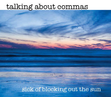 Even the Sun Shines, by Talking About Commas on OurStage