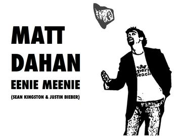 Eenie Meenie (Sean Kingston & Justin Bieber Cover), by Matt Dahan on OurStage