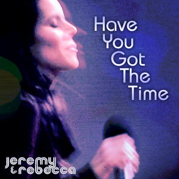 Have You Got The Time, by Jeremy and Rebecca on OurStage