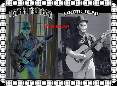 JOHNNY FLASH, THE GLITTERMAN /YOU'RE DEAD, by Marlan on OurStage
