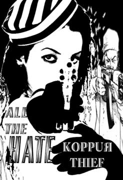 All The Hate, by Koppur Thief on OurStage