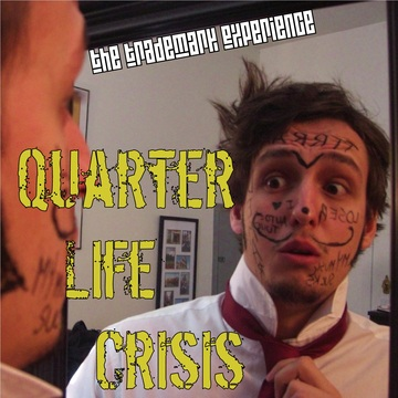 Quarter-Life Crisis, by The TradeMark Experience on OurStage