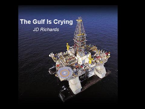 The Gulf Is Crying, by JD Richards on OurStage