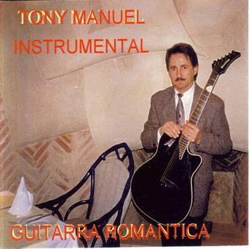 Guitarra Romantica, by Tony Manuel on OurStage