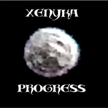 progress (2013), by XENYKA on OurStage