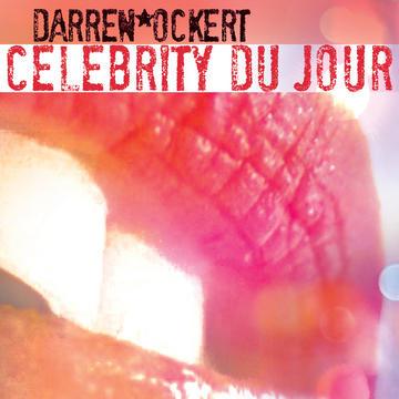 Celebrity du Jour, by Darren Ockert on OurStage