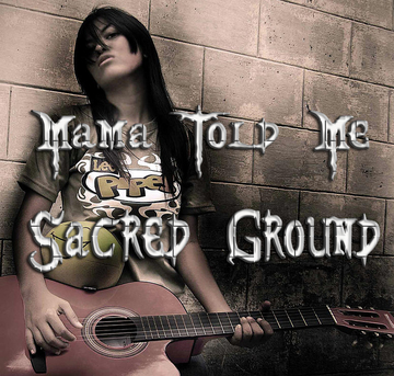 Mama Told Me, by Sacred Ground on OurStage