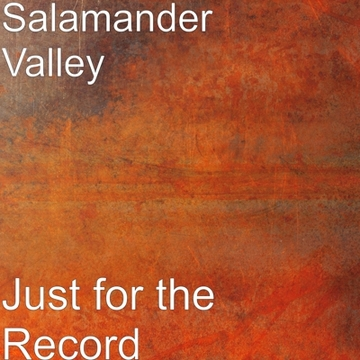 Just For The Record, by Salamander Valley on OurStage