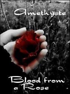 Blood from a Rose, by Amethyste on OurStage