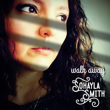 Walk Away, by Sohayla Smith on OurStage