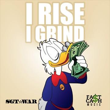 SGT.WAR - I RISE I GRIND, by SGT.WAR on OurStage