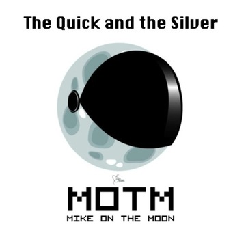 The Quick and the Silver (Radio Edit), by Mike on the Moon on OurStage