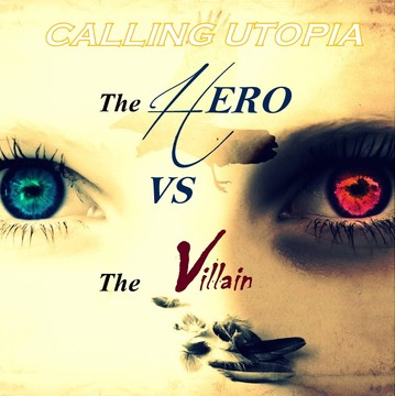 The Hero Vs The Villain, by Calling Utopia on OurStage