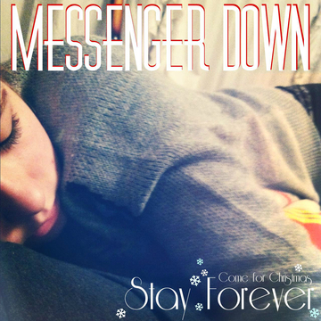Come for Christmas, Stay Forever, by Messenger Down on OurStage