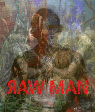 RAW MAN, by DragonVerse on OurStage