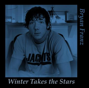 Winter takes the stars, by Bryan Franz on OurStage