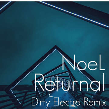 Returnal feat NoeL(Dirty Electro Remix), by e-komatsuzaki/NoeL on OurStage