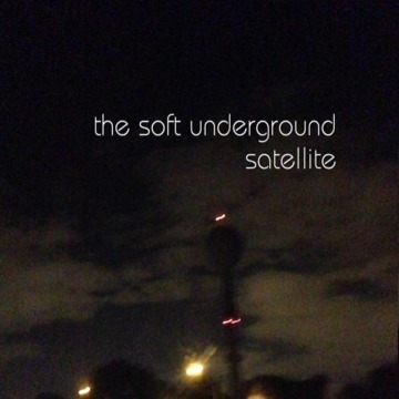 Satellite, by The Soft Underground on OurStage