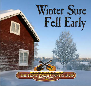 Winter Sure Fell Early, by The Front Porch Country Band on OurStage