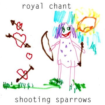 Shooting Sparrows, by Royal Chant on OurStage