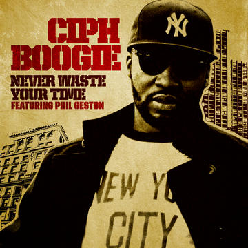 Never Waste Your Time Featuring Phil Geston, by Ciph Boogie on OurStage