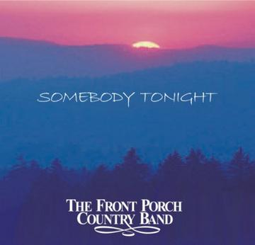 Somebody Tonight, by The Front Porch Country Band on OurStage