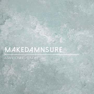 MakeDameSure, by Abandoning Sunday on OurStage