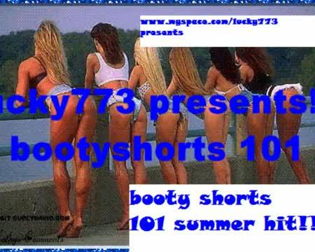 bootyshorts 101 the video, by lucky 773 on OurStage