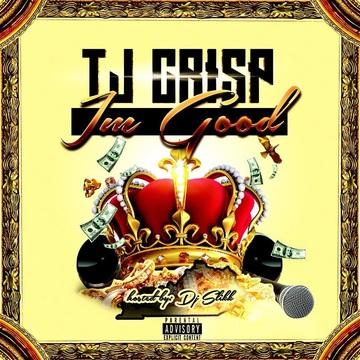 Im Good, by TJ Crisp on OurStage
