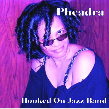 Touch Him, by Pheadra' Hooked On Jazz Band on OurStage