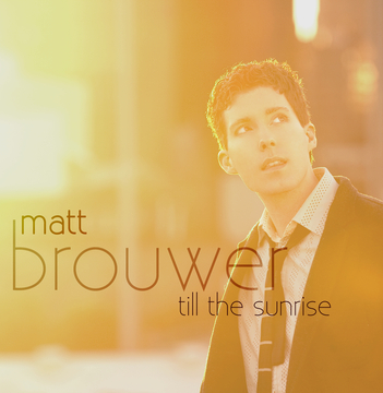 Till The Sunrise, by Matt Brouwer on OurStage